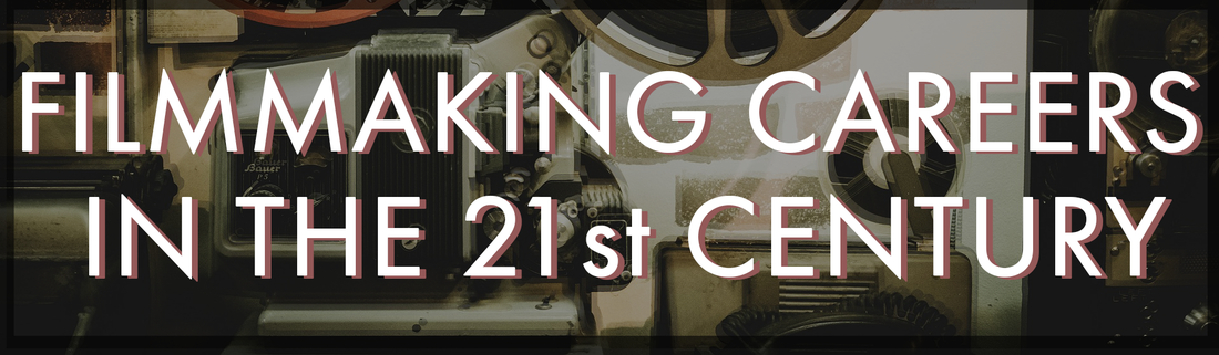 Filmmaking Careers in the 21st Century